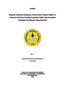 Pengaruh Pergantian Manajemen Ukuran Kantor Akuntan Publik Fee Audit Dan Audit Delay Terhadap Pergantian Auditor Pada Perusahaan Manufaktur Di Indonesia Tahun 2013 2016 Repository Universitas Jenderal Soedirman